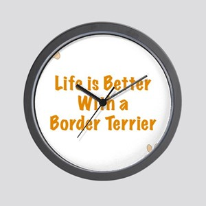 Life is better with a Border Terrier Wall Clock
