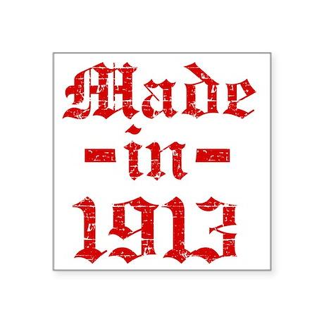 "Made In 1913 Square Sticker 3"" x 3"""