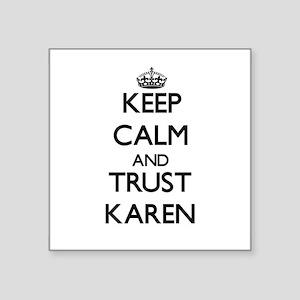 Keep Calm and trust Karen Sticker
