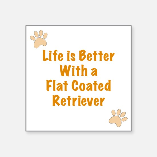 """Life is better with a Flat  Square Sticker 3"""" x 3"""""""