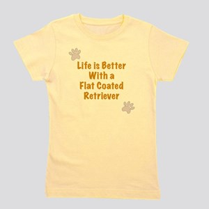 Life is better with a Flat Coated Retri Girl's Tee