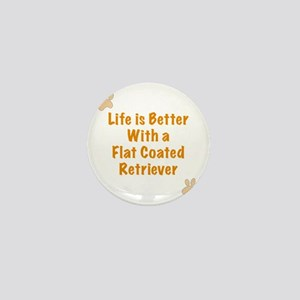 Life is better with a Flat Coated Retr Mini Button