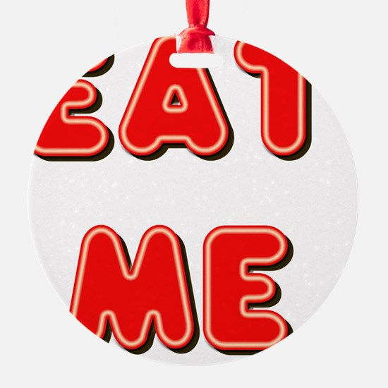 Eat Me Ornament