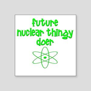 "Future Nuclear Doer Square Sticker 3"" x 3"""