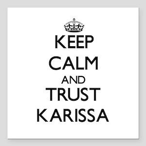 "Keep Calm and trust Karissa Square Car Magnet 3"" x"