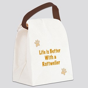Life is better with a Rottweiler Canvas Lunch Bag