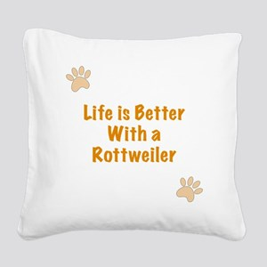 Life is better with a Rottwei Square Canvas Pillow