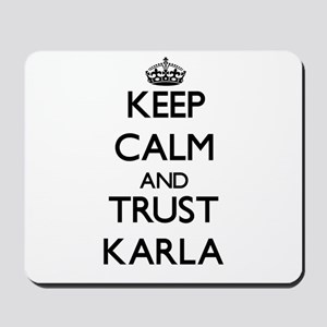 Keep Calm and trust Karla Mousepad