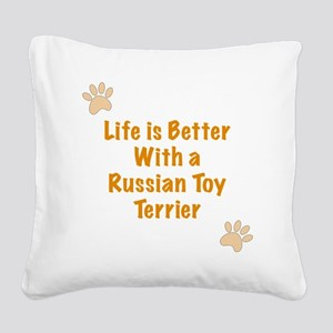 Life is better with a Russian Square Canvas Pillow