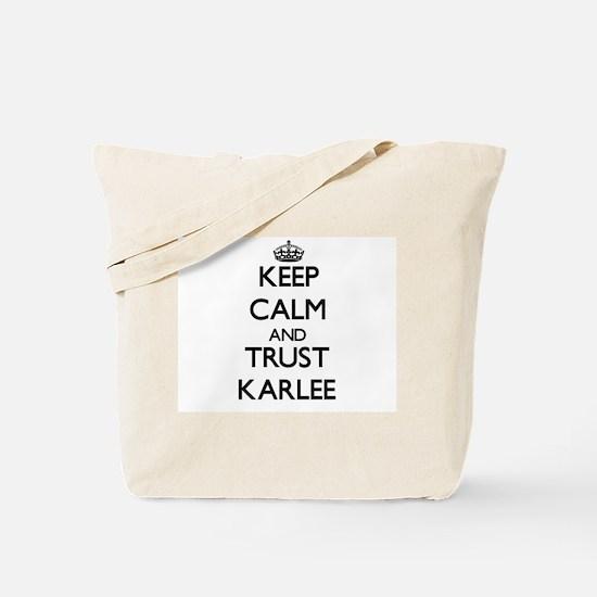 Keep Calm and trust Karlee Tote Bag