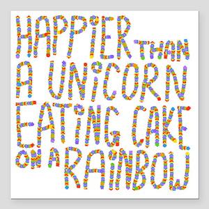 "Happier That A Unicorn.. Square Car Magnet 3"" x 3"""
