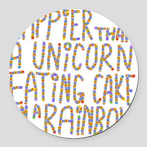 Happier That A Unicorn... Round Car Magnet