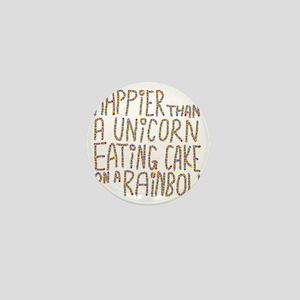 Happier That A Unicorn... Mini Button