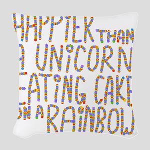 Happier That A Unicorn... Woven Throw Pillow