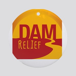 A Dam Relief (with fb address) Round Ornament