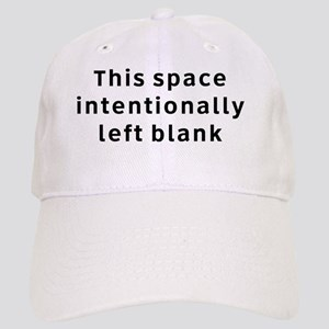 This Space Intentionally Left Blank Hat Cap