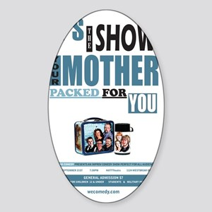 The Show Your Mom Packed Sticker (Oval)