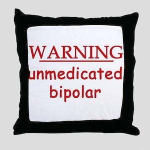 unmedicated bipolar Throw Pillow