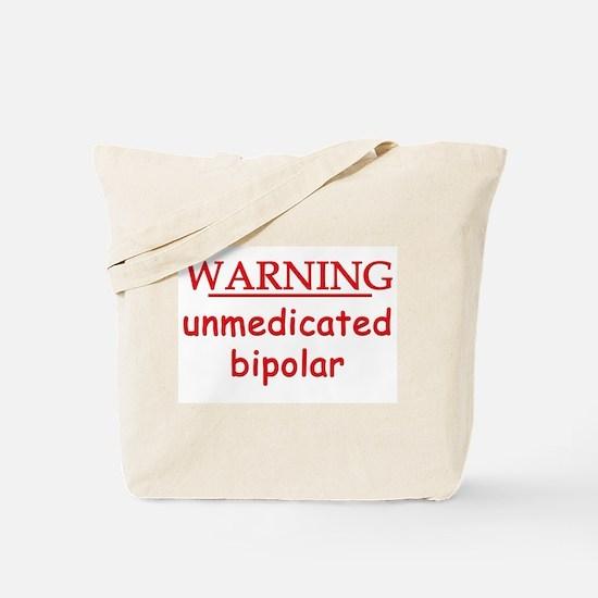 unmedicated bipolar Tote Bag