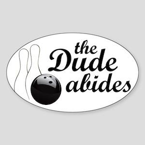 dudeabides1 Sticker (Oval)