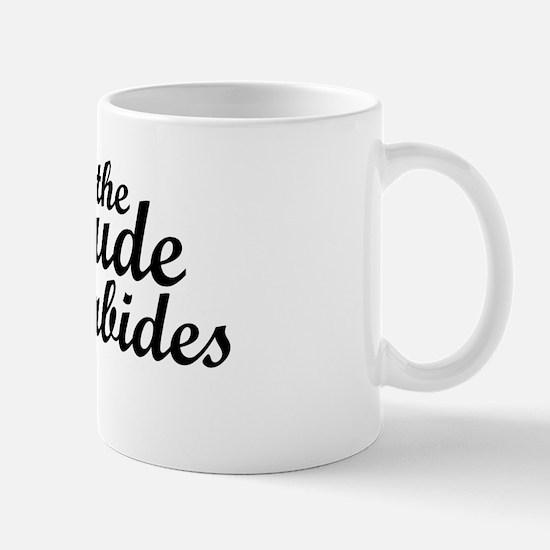 dudeabides1 Mug