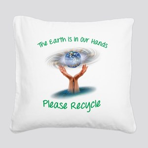 The earth is in our hands Square Canvas Pillow