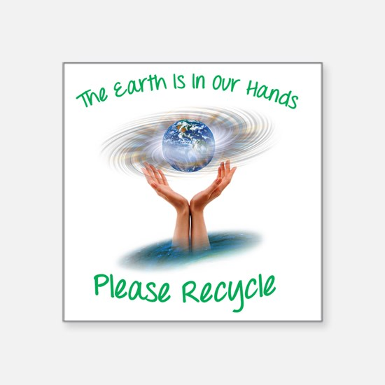 "The earth is in our hands Square Sticker 3"" x 3"""