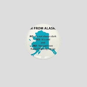 Im from Alaska Mini Button