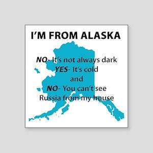 """Im from Alaska Square Sticker 3"""" x 3"""""""