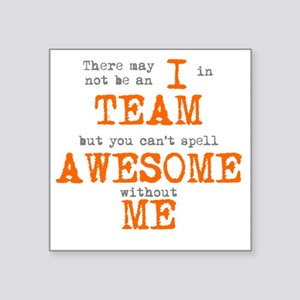 "You Cant Spell AWESOME With Square Sticker 3"" x 3"""