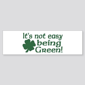 It's not easy being Green Bumper Sticker
