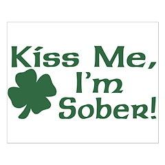 Kiss Me I'm Sober Posters