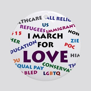 I March for Love Round Ornament
