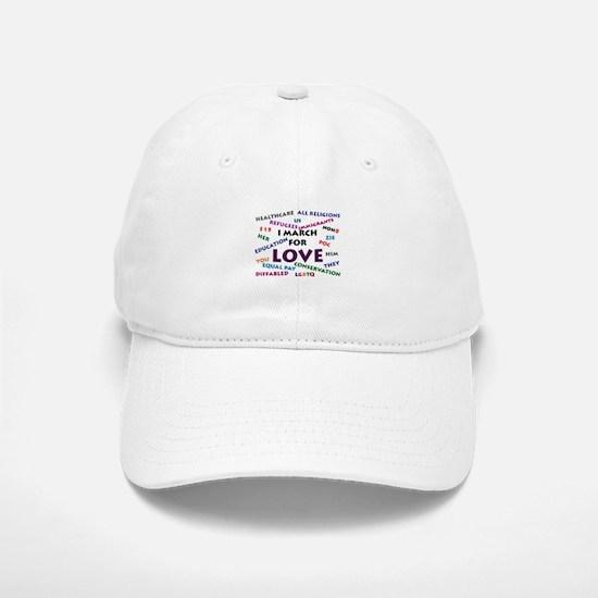 I March for Love Baseball Baseball Baseball Cap