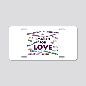 I March for Love Aluminum License Plate