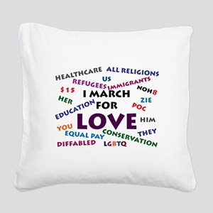 I March for Love Square Canvas Pillow