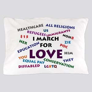 I March for Love Pillow Case