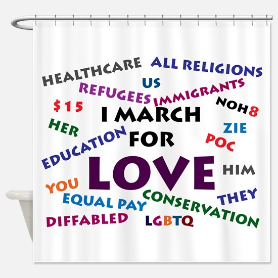 I March for Love Shower Curtain