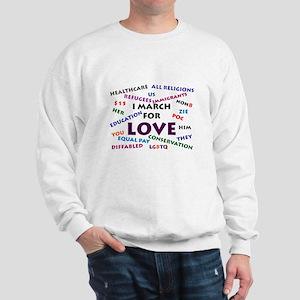 I March for Love Sweatshirt