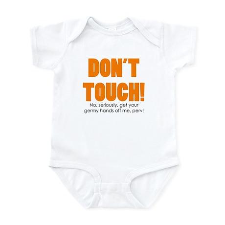 """""""don't touch"""" Infant Bodysuit"""
