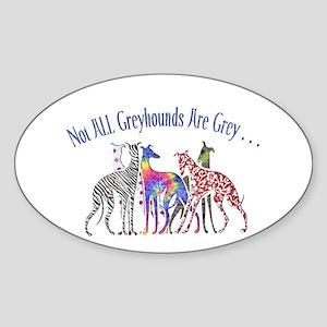 Greyhounds Not Grey Oval Sticker