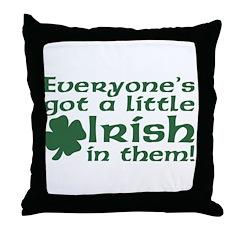 Everyone's got a little Irish Throw Pillow