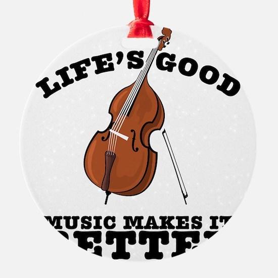 Lifes-Good-01 Ornament