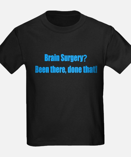 Brain Surgery Been There Done That T-Shirt