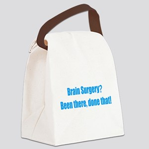 Brain Surgery Been There Done That Canvas Lunch Ba
