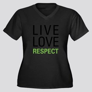 Live Love Respect Plus Size T-Shirt