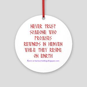 Rewards in heaven Round Ornament