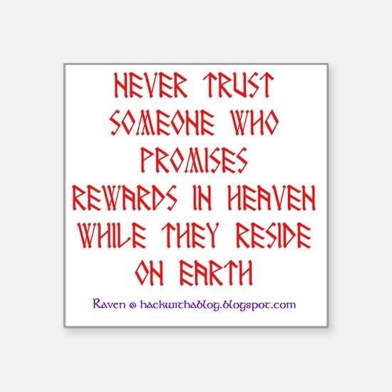 """Rewards in heaven Square Sticker 3"""" x 3"""""""