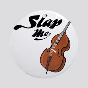 Slap-Me-01 Round Ornament