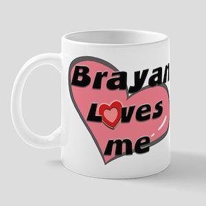 brayan loves me  Mug